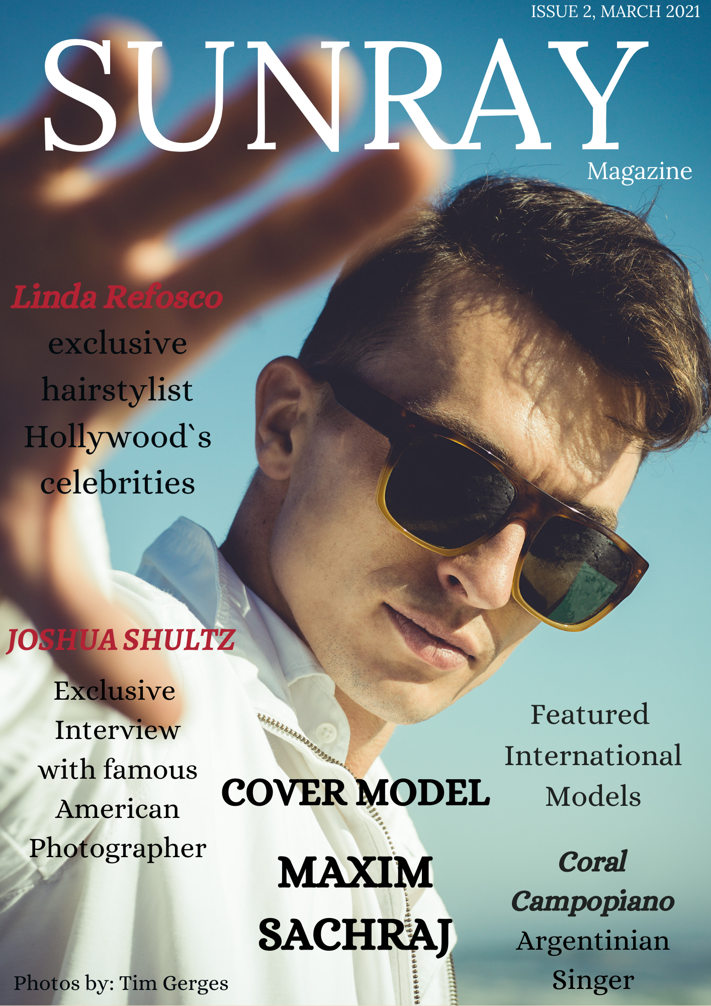 SUNRAY MAGAZINE Cover, Issue 2 March 2020. Cover Model Maxim Sachraj. Celebrity Hairstylist Linda Refosco, exclusive hairstylist to Hollywood's Celebrities. Joshua Shultz exclusive interview with famous american photographer. Featured international Models. Coral Campopiano, Argentinian Singer.